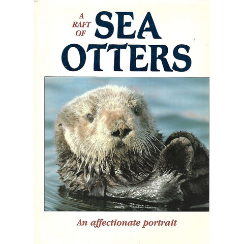 A Raft of Sea Otters: An Affectionate Portrait