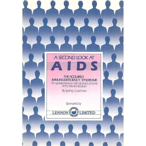 A Second Look at AIDS: An Updated Review with Abstracts of Some of the Relevant Literature | Sydney J. Lachman