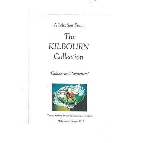 "A Selection From: The Kilbourn Collection, ""Colour and Structure"""