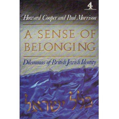 A Sense of Belonging: Dilemmas of British Jewish Identity | Howard Cooper, Paul Morrison