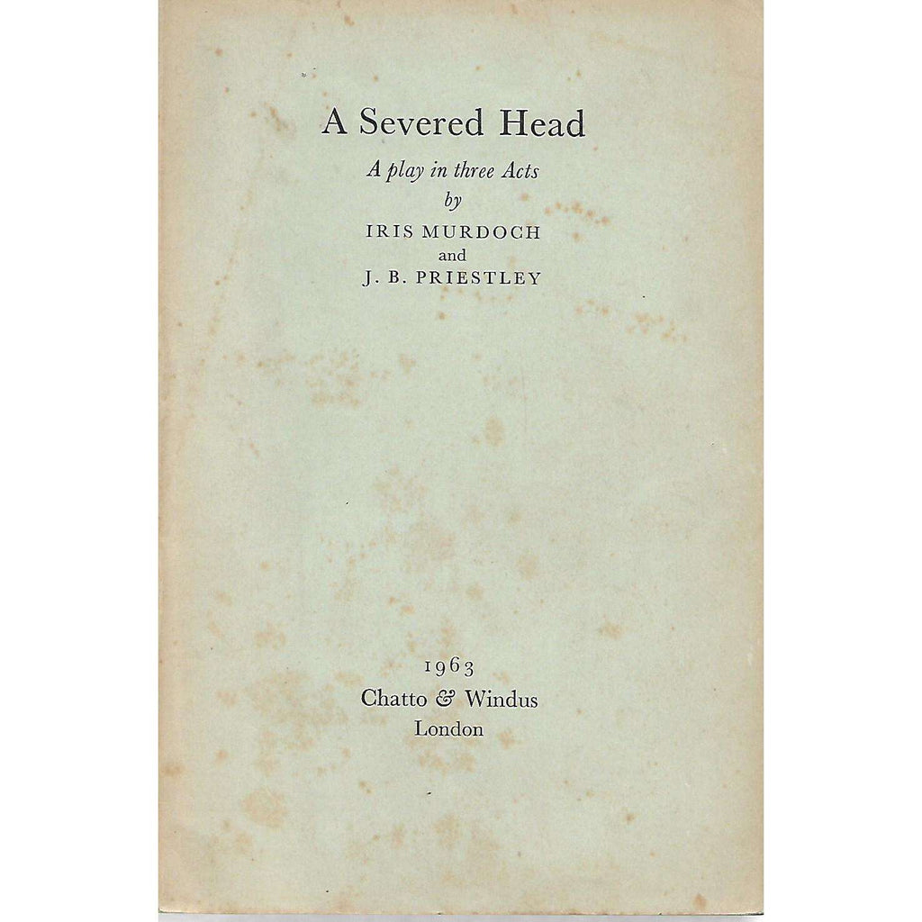 Bookdealers:A Severed Head: A Play in Three Acts | Iris Murdoch and J. B. Priestly