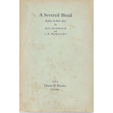 A Severed Head: A Play in Three Acts | Iris Murdoch and J. B. Priestly
