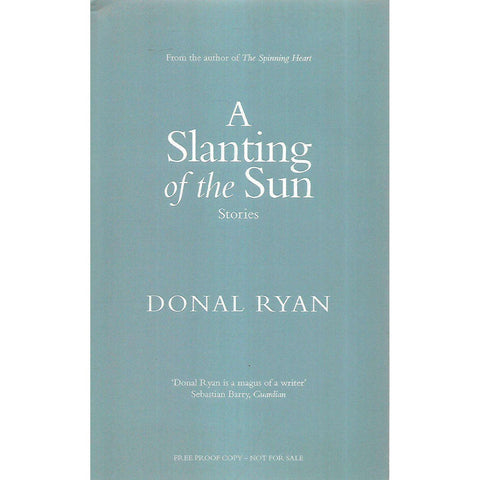 A Slanting of the Sun: Stories (Uncorrected Proof Copy) | Donal Ryan