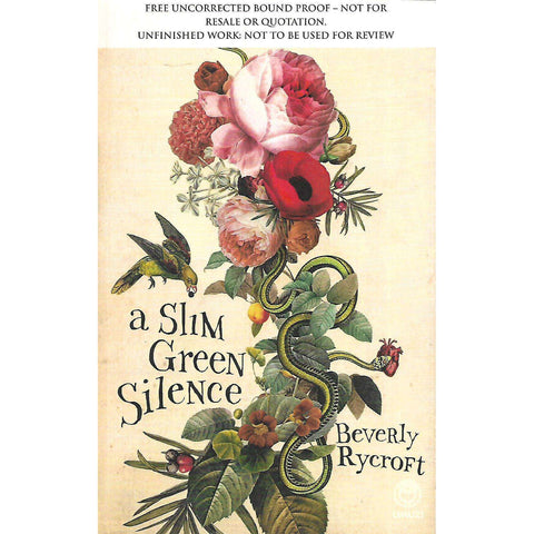 A Slim Green Silence (Uncorrected Proof Copy) | Beverly Rycroft