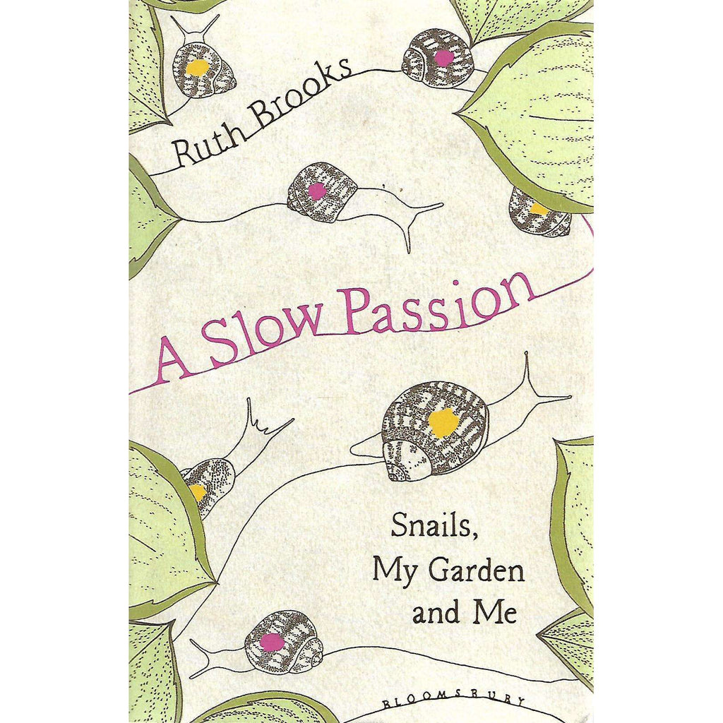 Bookdealers:A Slow Passion: Snails, My Garden and Me | Ruth Brooks