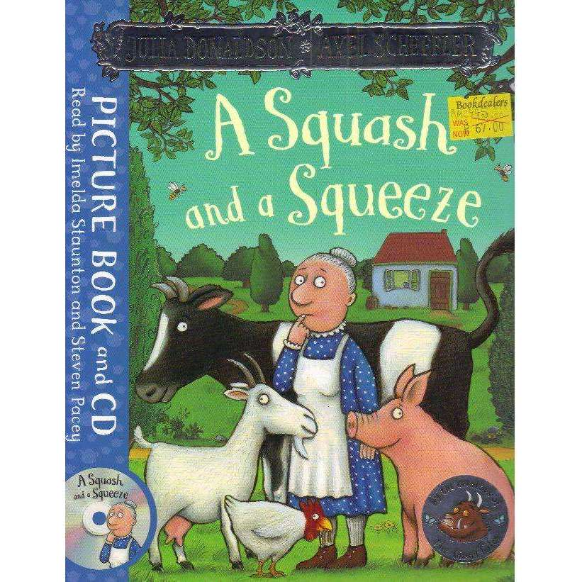 Bookdealers:A Squash and a Squeeze: Book and CD Pack |  Axel Scheffler (illustrator), Imelda Staunton (read by), Julia Donaldson (read by), Steven Pacey (read by) Julia Donaldson (Author)