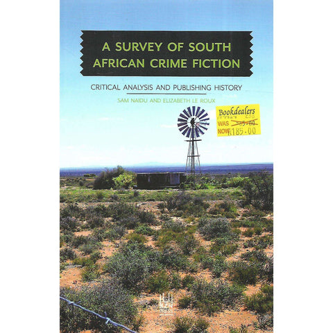 A Survey of South African Crime Fiction: Critical Analysis and Publishing History | Sam Naidu & Elizabeth le Roux