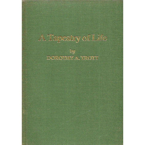 A Tapestry of Life (Signed by Author) | Dorothy A. Trott