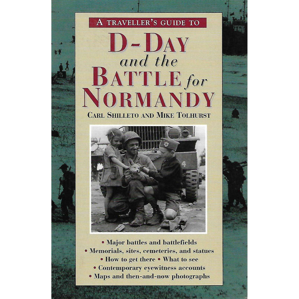 Bookdealers:A Traveller's Guide to D-Day and the Battle for Normandy | Carl Shilleto and Mike Tolhurst