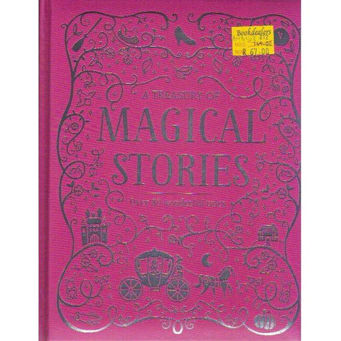 A Treasury of Magical Stories: Over 80 Wonderful Tales | Parragon Books Ltd