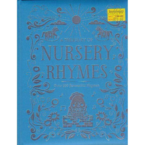 A Treasury of Nursery Rhymes : Over 100 Favourite Rhymes