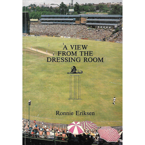 A View from the Dressing Room:  The Memoirs of a Cricket Manager | Ronnie Eriksen