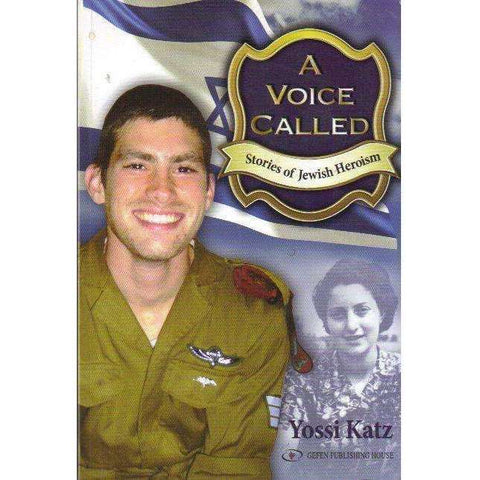 A Voice Called: (With Author's Inscription) Stories of Jewish Heroism | Yossi Katz