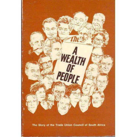 A Wealth of People: The Story of the Trade Union Council of South Africa | Ruth M. Imrie