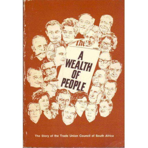 A Wealth of People: The Story of the Trade Union Council of South Africa | Ruth M Imrie