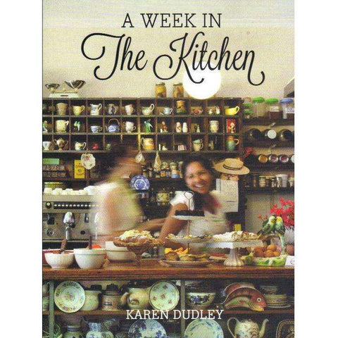 A Week in the Kitchen (With Author's Inscription) | Karen Dudley
