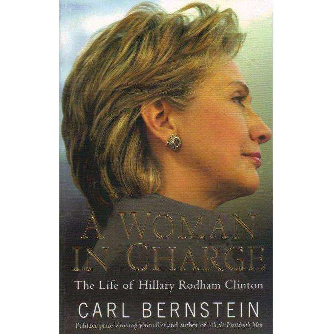 Bookdealers:A Woman In Charge: The Life of Hillary Rodham Clinton (Proof Copy) | Carl Bernstein