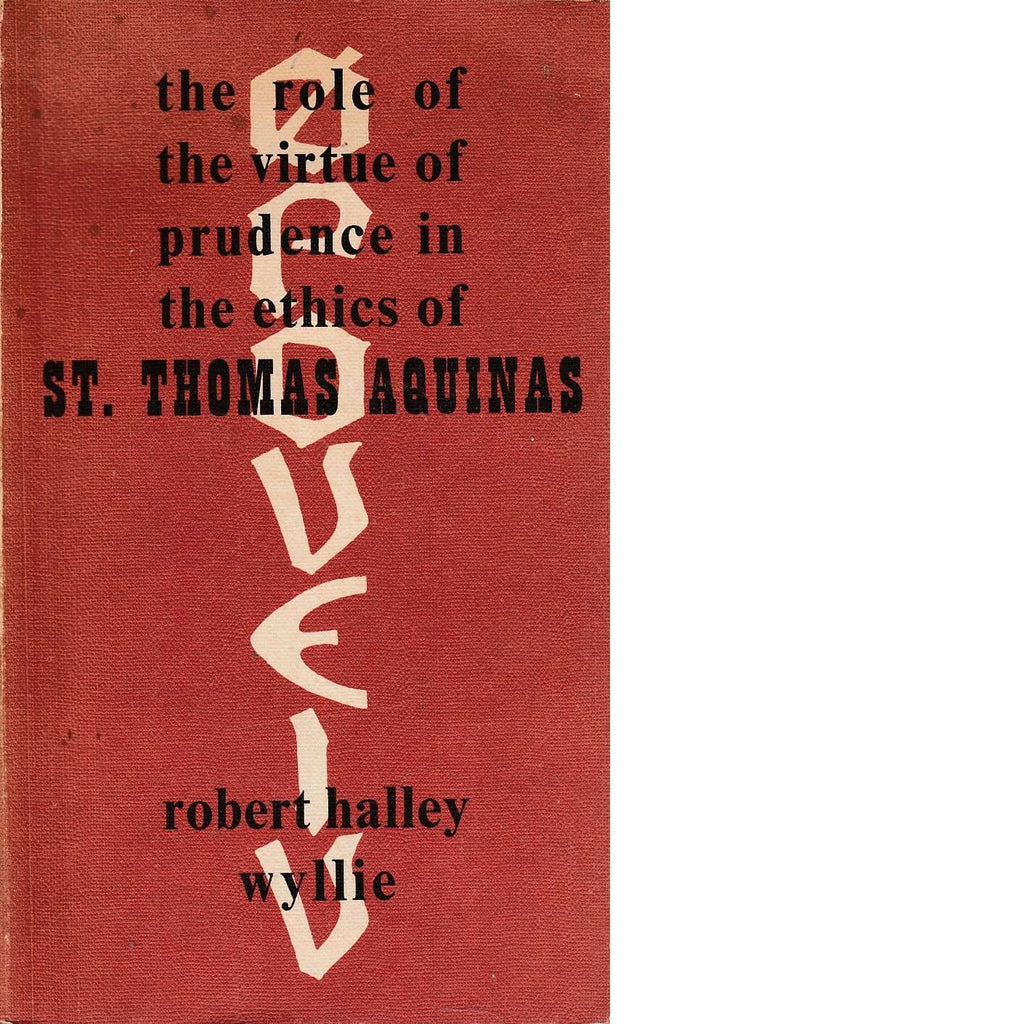 Bookdealers:The Role of the Virtue of Prudence in the Ethics of St. Thomas Aquinas | Robert Halley Whllie