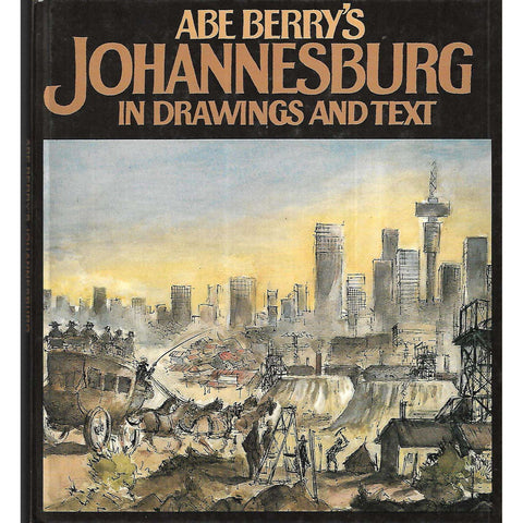 Abe Berry's Johannesburg in Drawings and Text (Inscribed by Author) | Abe Berry
