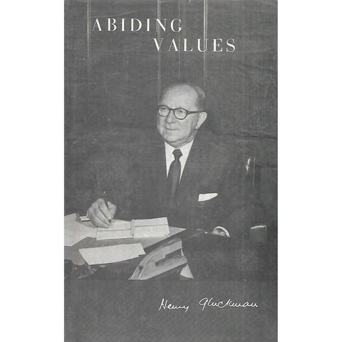 Abiding Values: Speeches and Addresses (Inscribed by Author) | Henry Gluckman