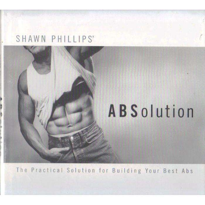 Bookdealers:ABSolution: The Practical Solution for Building Your Best Abs | Shawn Phillips