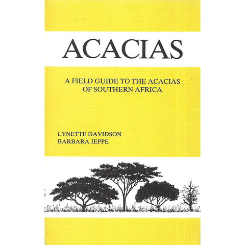 Acacias: A Field Guide to the Acasias of Southern Africa | Lynette Davidson & Brabara Jeppe