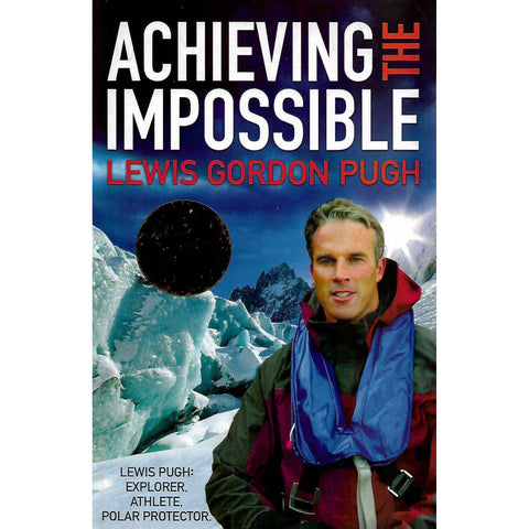 Achieving the Impossible (Signed and Inscribed by Author) | Lewis Pugh