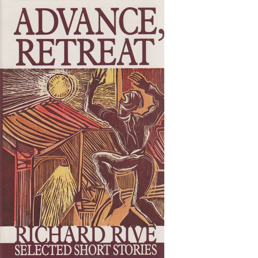 Bookdealers:Advance, Retreat (Selected Short Stories) | Richard Rive