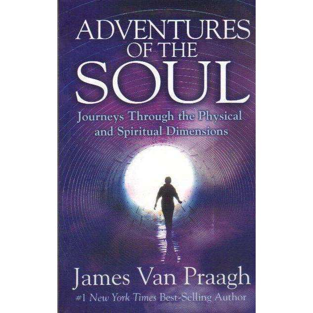 Bookdealers:Adventures of the Soul: Journeys Through the Physical and Spritual Dimensions | James Van Praagh