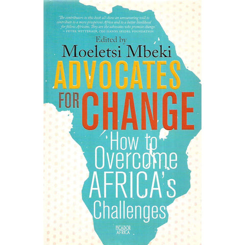 Advocates for Change: How to Overcome Africa's Challenges (Signed by Author) | Moeletsi Mbeki