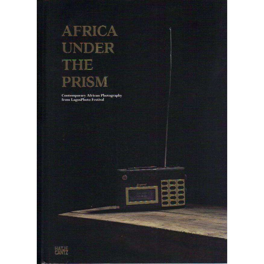 Bookdealers:Africa under the Prism: Contemporary African Photography from LagosPhoto Festival | Joseph Gergel