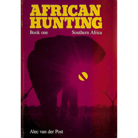 African Hunting, Book One (Inscribed by Author) | Alec van der Post