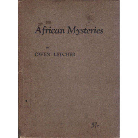 African Mysteries: (With Author's Inscription) Strange and True Stories of the Congo and Adjacent Territories | Owen Letcher