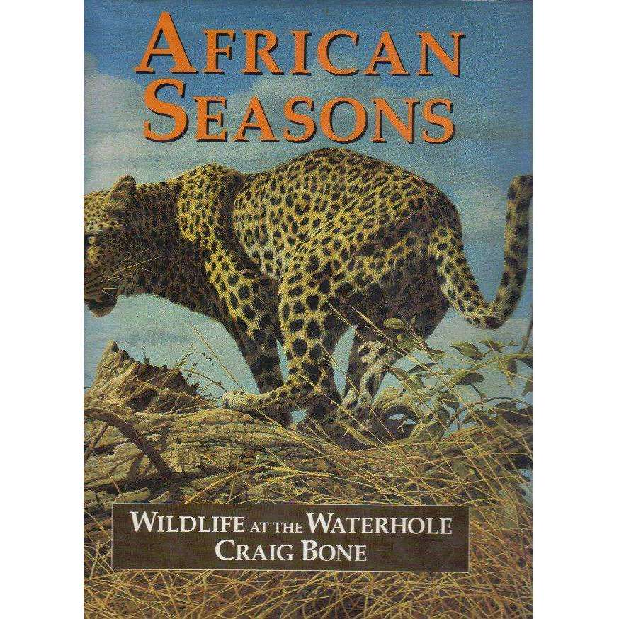 Bookdealers:African Seasons: (Signed by Craig Bone) Wildlife at the Waterhole | Alistair Chambers