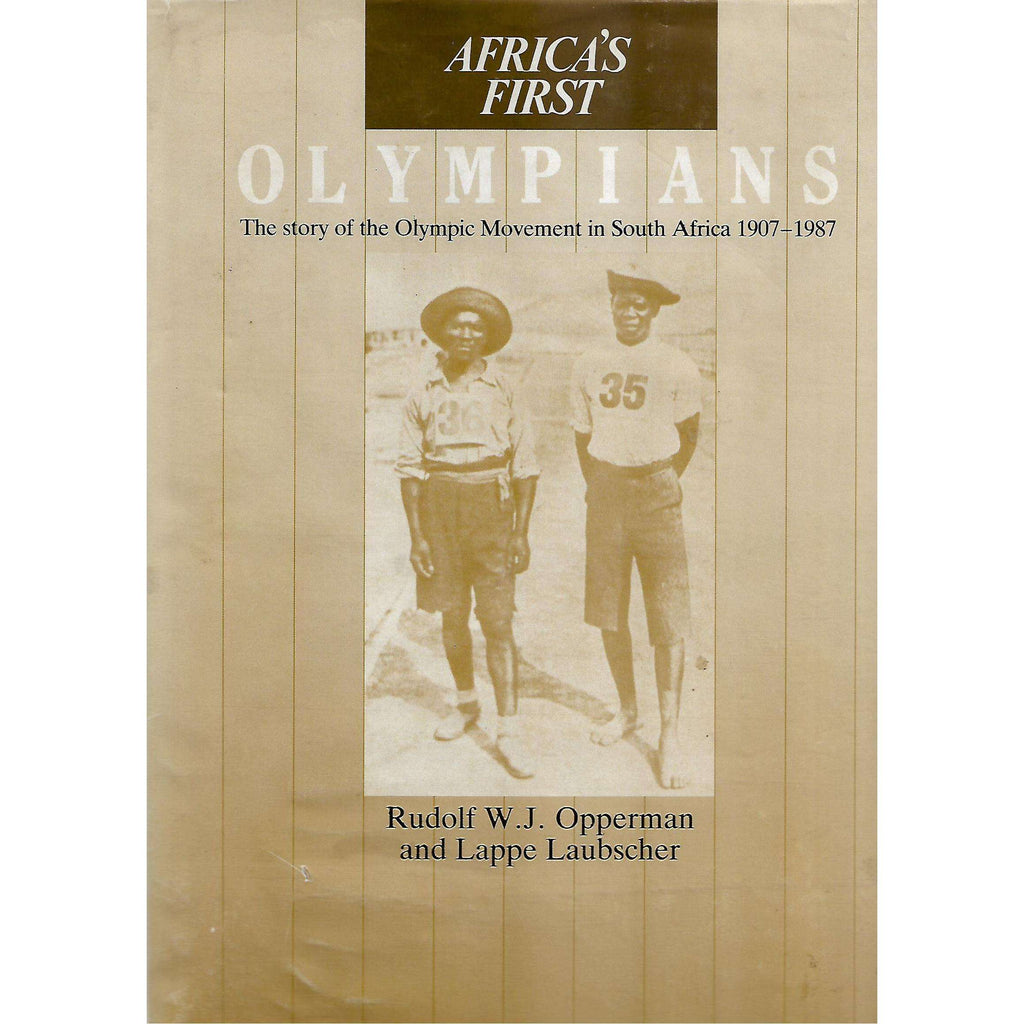 Bookdealers:Africa's First Olympians (Limited Edition) | Rudolf W. J. Opperman and Lappe Laubscher