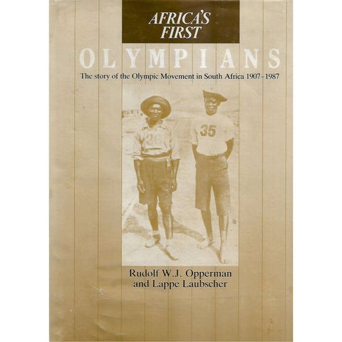 Africa's First Olympians (Limited Edition) | Rudolf W. J. Opperman and Lappe Laubscher