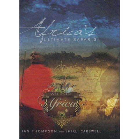 Africa's Ultimate Safaris (With Author's Inscription) | Ian Thompson and Shirli Carswell