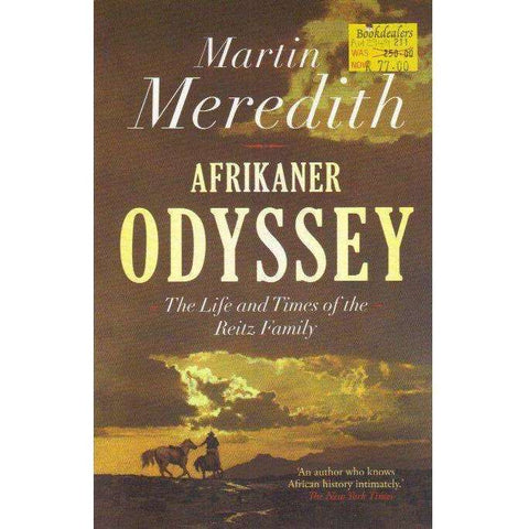 Afrikaner Odyssey: The Life and Times of the Reitz Family | Martin Meredith