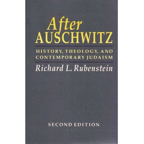 After Auschwitz: History, Theology, and Contemporary Judaism (Johns Hopkins Jewish Studies) | Richard L. Rubenstein