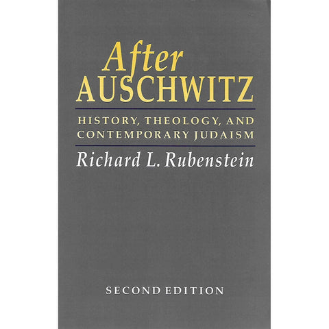 After Auschwitz: History, Theology and Contemporary Judaism | Richard L. Rubenstein