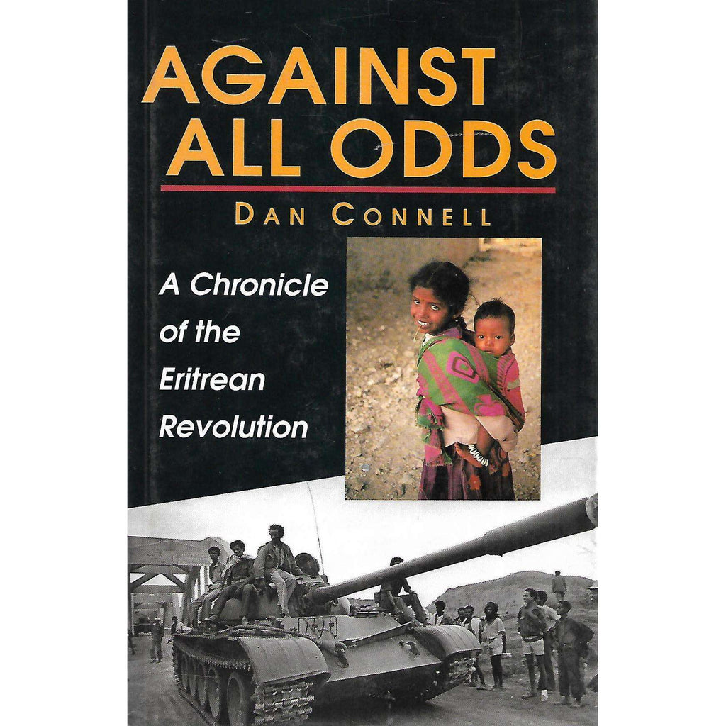 Bookdealers:Against All Odds: A Chronicle of the Eritrean Revolution (Incribed by Author) | Dan Connell