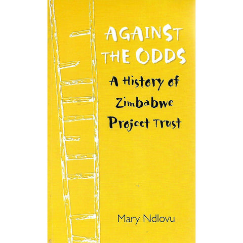 Aganst The Odds: A History of Zimbabwe Project Trust | Mary Ndlovu