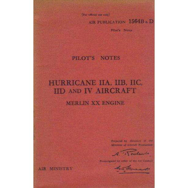 Bookdealers:Air Publication (1564B & D) Pilots Notes: Hurricane IIA, IIB, IIC, IID and IV Aircraft (Merlin XX Engine) | A. Rowlands