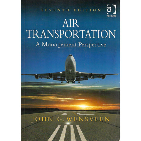 Air Transportation: A Managerial Perspective | John C. Wensveen