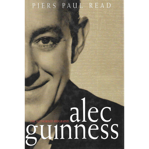 Alec Guinness: The Authorised Biography | Piers Paul Read