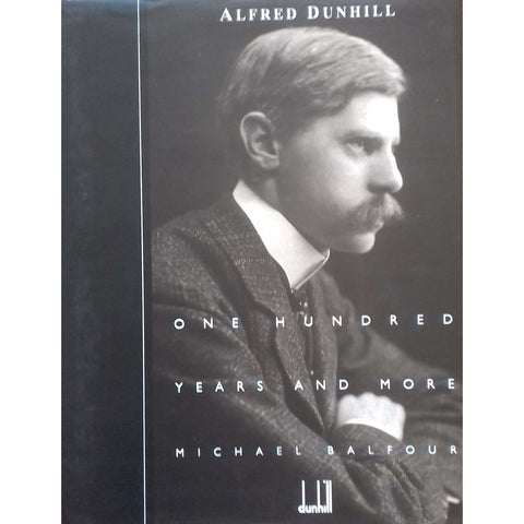 Alfred Dunhill: One Hundred Years and More | Michael Balfour