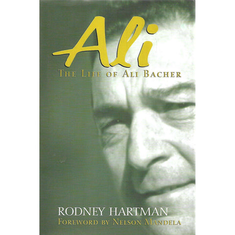 Ali: The Life of Ali Bacher (Inscribed by Ali Bacher) | Rodney Hartman