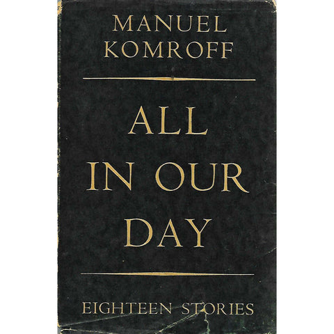 All in Our Day: 18 Stories (First Edition) | Manuel Komroff