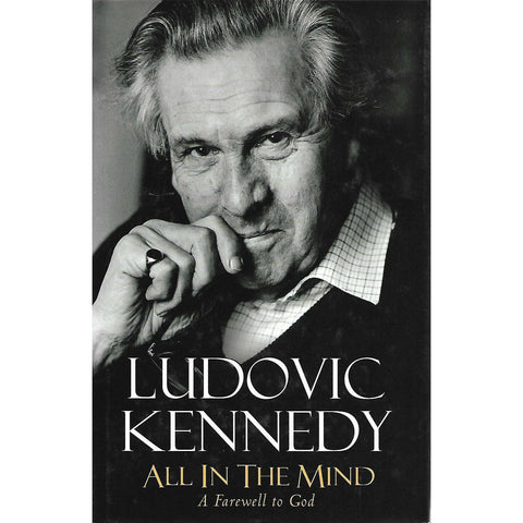 All in the Mind: A Farewell to God | Ludovic Kennedy