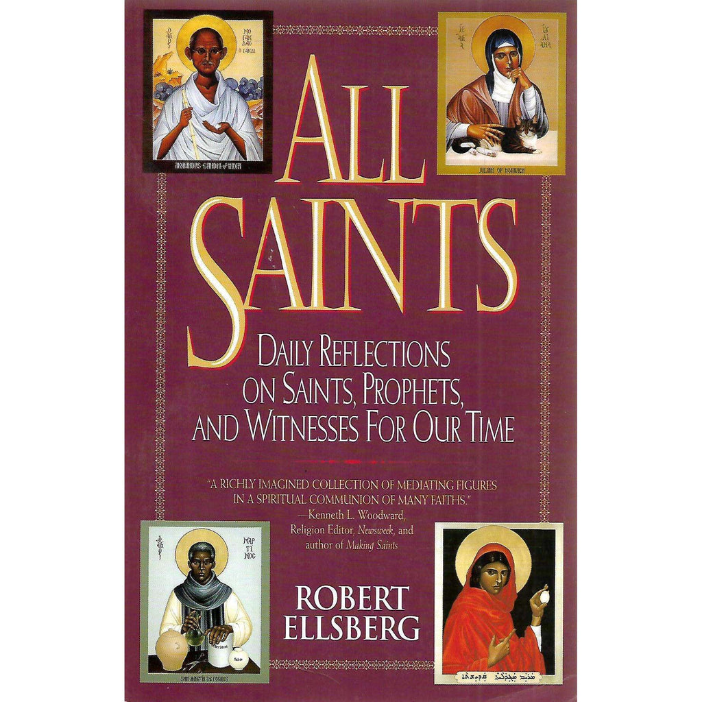 Bookdealers:All Saints: Daily Reflections on Saints, Prophets, and Witnesses for Our Time | Robert Ellsberg